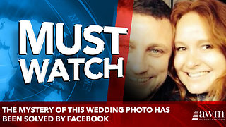 The mystery of this wedding photo has been solved by Facebook - Video