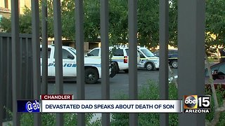 Devastated Chandler father speaks about death of son