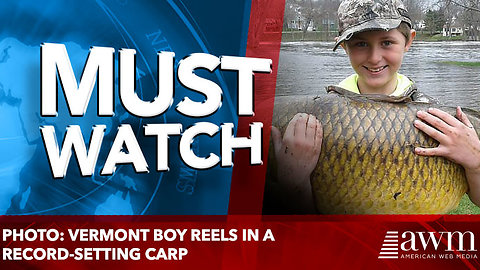 Photo: Vermont boy reels in a record-setting carp