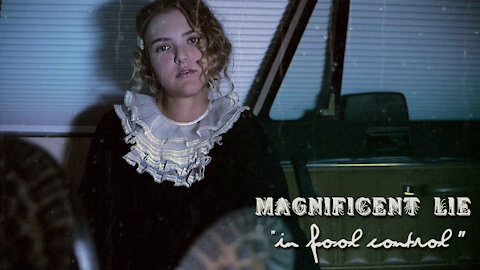 """MAGNIFICENT LIE   """"In Fool Control"""" music video"""