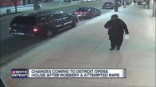 Changes coming to Detroit Opera House after robbery and attempted rape