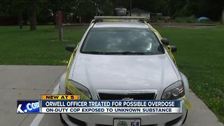 Orwell police officer given Narcan for possible overdose after being exposed to unknown substance - Video