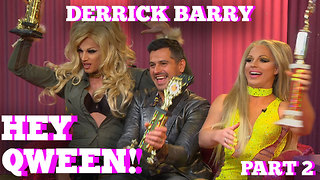 DERRICK BARRY on HEY QWEEN! with Jonny McGovern Part 2 - Video