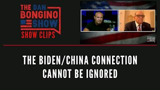 The Biden/China Connection Cannot Be Ignored - Dan Bongino Show Clips