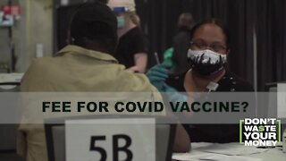 Fees for COVID vaccine shot