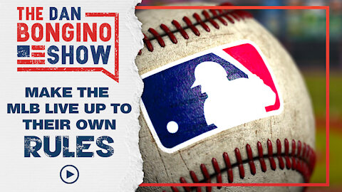 Make The MLB Live Up To Their Own Rules!