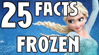 25 Frozen Facts You Should Know - Video