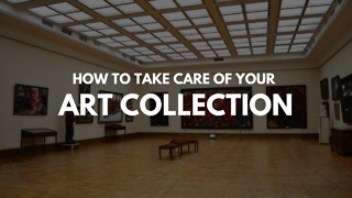 How to take care of your art collection - Video