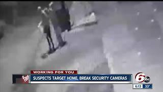 Security cameras on outside of woman's home keep getting destroyed