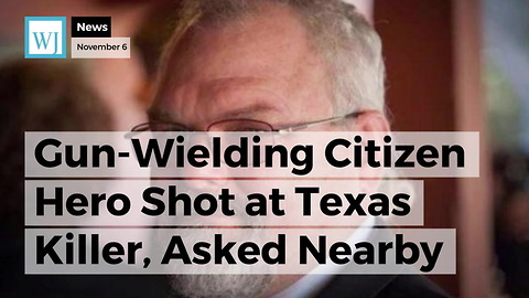 Gun-Wielding Citizen Hero Shot at Texas Killer, Asked Nearby Man in Pickup Truck to Chase Him Down