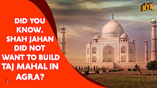 Top 5 Interesting Facts About Taj Mahal