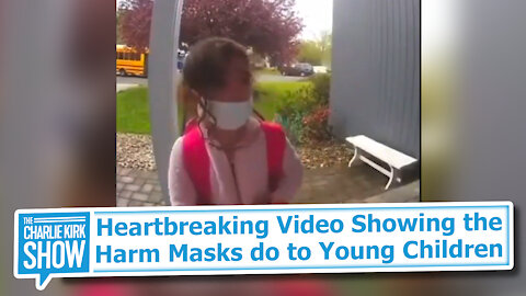 Heartbreaking Video Showing the Harm Masks do to Young Children