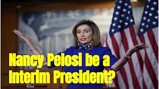Could Nancy Pelosi become the interim President on Jan. 6th?南希·佩洛西是否能在1月6号当上临时总统
