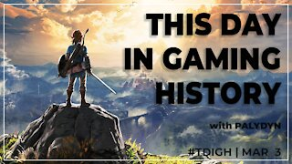 THIS DAY IN GAMING HISTORY (TDIGH) - MARCH 3