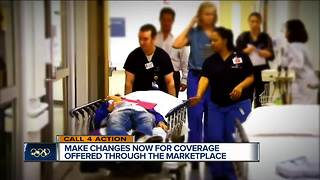 Make changes now for coverage offered through the marketplace