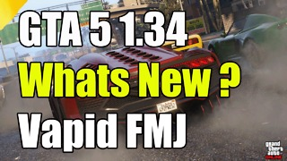 "GTA 5 Online 1.34 Whats New Vapid FMJ ""GTA 5 1.34 Out Now"" - Video"