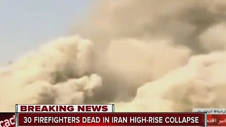 30 firefighters dead in Iran high-rise collapse - Video
