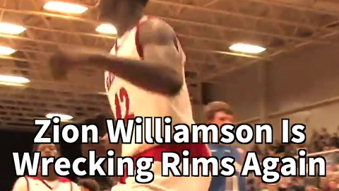 Zion Williamson Is Wrecking Rims Again