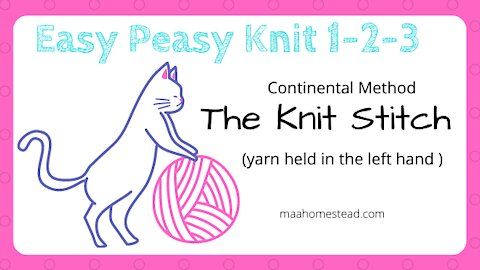 The Continental Knit Stitch (Learn to Knit series)