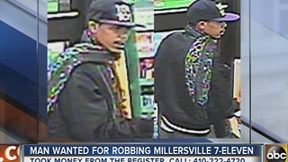 Man wanted for robbing Millersville 7-Eleven