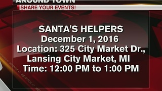 Around Town 11/29/16: Santa's helpers at Lansing City Market - Video