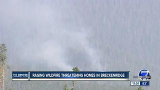 Elite crews taking over Peak 2 Fire near Breckenridge; hundreds remain evacuated
