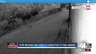 KCPD releases video in connection with trail murder - Video