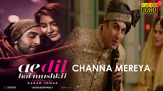 Channa mereya full song - Video
