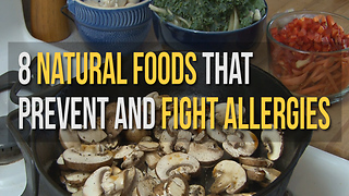8 Natural Foods that Prevent and Fight Allergies - Video