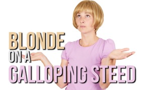 Joke: Blonde on a Galloping Steed - Video