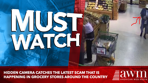 Hidden Camera Catches The Latest Scam That Is Happening In Grocery Stores Around The Country