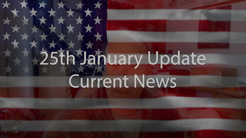 25th January Update Current News