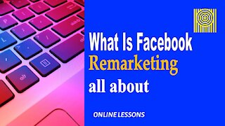 What Is Facebook Remarketing all about