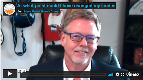 At what point could I still change my lender?