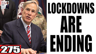 275. Lockdowns are Ending!