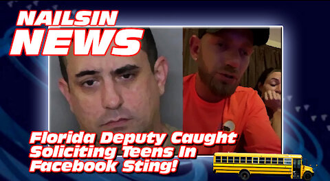 NAILSIN NEWS: Florida Deputy Caught Soliciting Teens In Facebook Sting!