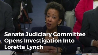 Senate Judiciary Committee Opens Investigation Into Loretta Lynch - Video