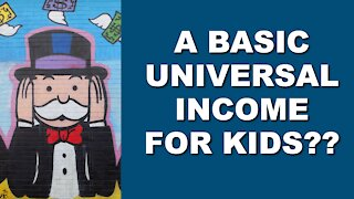 A Universal Basic Income for Kids?
