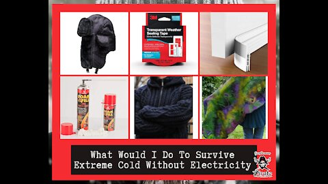 What Would I Do To Survive Extreme Cold Without Electricity