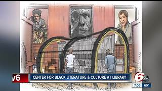 Center for Black Literature and Culture to open in Indianapolis - Video