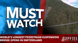 World's longest pedestrian suspension bridge opens in Switzerland - Video