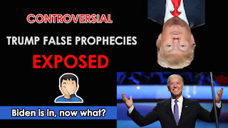 CONTROVERSIAL   Trump False Prophecies EXPOSED   Biden's in, now what?   Christian Reaction