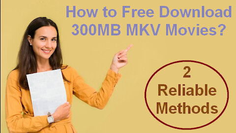 How to Free Download 300MB MKV Movies?