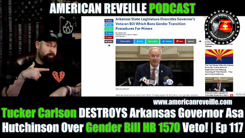 Tucker Carlson DESTROYS Arkansas Governor Asa Hutchinson Over Gender Bill HB 1570 Veto! | Ep 117
