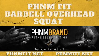 PHNM FIT Barbell Overhead Squat