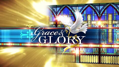 Grace and Glory 2/16