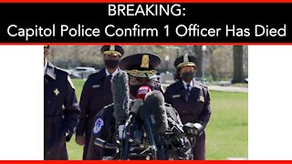 BREAKING: Capitol Police Confirm 1 Officer Has Died