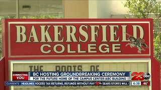 Bakersfield College hosts groundbreaking ceremony