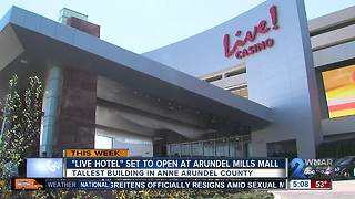 Live Hotel set to open at Arundel Mills Mall - Video