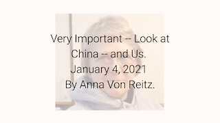 Very Important -- Look at China -- and Us January 4, 2021 By Anna Von Reitz